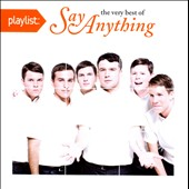 Say Anything: Playlist: The Very Best of Say Anything [PA]