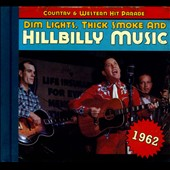 Various Artists: Dim Lights, Thick Smoke and Hillbilly Music: 1962