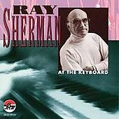Ray Sherman: At the Keyboard