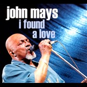 John Mays: I Found a Love [Digipak]