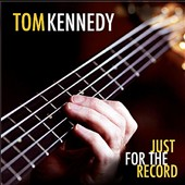 Tom Kennedy (90s): Just for the Record
