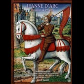 Jeanne D'Arc: Batailles & Prisons / Montserrat Figueras, Louise Moaty, Rene Zosso, Hesperion XXI - Jordi Savall