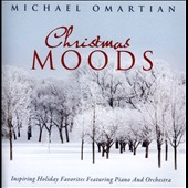 Michael Omartian: Christmas Moods: Inspiring Holiday Favorites Featuring Piano and Orchestra *