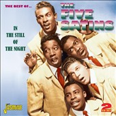The Five Satins: The  Best of. The Five Satins: In the Still of the Night
