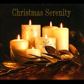 Various Artists: Christmas Serenity [Digipak]