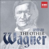 The Other Wagner - Showcasing uncommon Wagner piano works, orchestral works, overtures, marches, songs