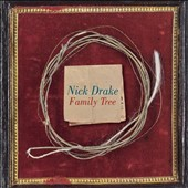 Nick Drake: Family Tree [Digipak] *