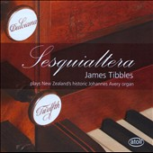 Sequialtera - organ works by Handel and Stanley / James Tibbles at New Zealand's historic Johannes Avery organ