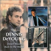 Dennis DeYoung: Desert Moon/Back to the World