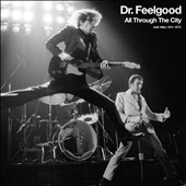 Dr. Feelgood (Pub Rock Band): All Through the City (With Wilko Johnson 1974-1977)