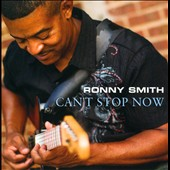 Ronny Smith: Can't Stop Now