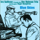 The Jim Holman Trio: Blue Skies