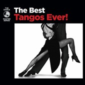 Various Artists: The Best Tangos Ever! [Digipak]