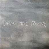 Drag the River: Drag the River *