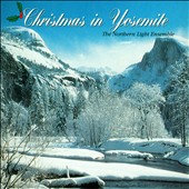 The Northern Light Ensemble: Christmas In Yosemite