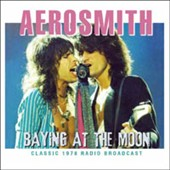 Aerosmith: Baying at the Moon: Classic 1978 Radio Broadcast