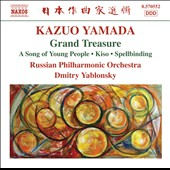 Kazuo Yamada (1912-1991): Grand Treasure; A Song of Young People; Kiso; Spellbinding / Russian PO, Yablonsky