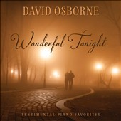 David Osborne: Wonderful Tonight: Sentimental Piano Favorites