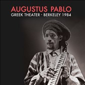 Augustus Pablo: Greek Theater, Berkeley 1984 [Digipak] *