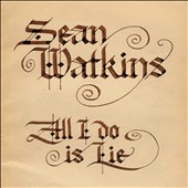 Sean Watkins: All I Do Is Lie [Slipcase]