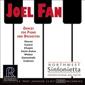 Joel Fan (b.1969): Dances for Piano & Orchestra - works of Pierné, Castro, Chopin et al. / Joel Fan, piano; Northwest Sinfonietta; Chagnard