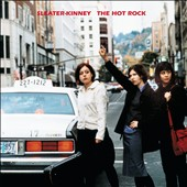 Sleater-Kinney: The Hot Rock [Slipcase]