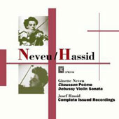 Ginette Neveu (violin) plays Chausson: Poeme; Debussy: Violin Sonatas; Josef Hassid (violin): Complete issues recordings
