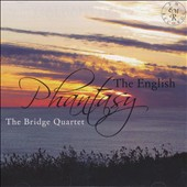 The English Phantasy / 20th Century British Works for String Quartet, by Holst, Bridge, Goossens, Howells, Holbrooke & Hurstone / The Bridge Quartet