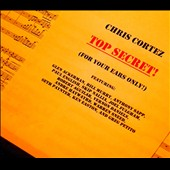 Chris Cortez: Top Secret [Digipak]