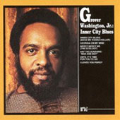 Grover Washington, Jr.: Inner City Blues