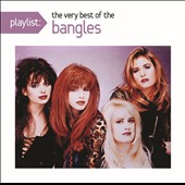 Bangles: Playlist: The Very Best of the Bangles