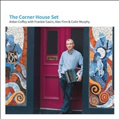 Aidan Coffey: The Corner House Set