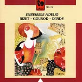 Bizet, Gounod, D'Indy / Ensemble Fidelio