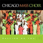 Chicago Mass Choir: Calling on You: Live
