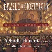 Dazzle and Nostalgia - Cello Favorites / Hanani, Levin