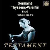 Faur&eacute;: Nocturnes no 1-13 / Germaine Thyssens-Valentin