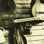 John McCutcheon: Greatest Story Never Told