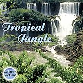 Nature's Rhythms: Nature's Rhythms: Tropical Jungle