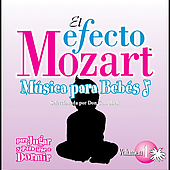 El efecto Mozart: M&uacute;sica para beb&eacute;s Vol 1