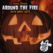 Uncle Guts: Scary Stories: Around the Fire with Uncle Guts