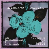 Ramon Lopez: Flowers of Peace *