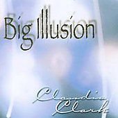 Claudia Clark: Big Illusion