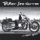 Biker Joe Warren: Biker Joe Warren...Rides Again *