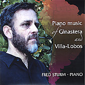 Fred Sturm: Piano Music of Ginastera and Villa-Lobos *