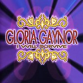 Gloria Gaynor: I Will Survive: Best of Gloria Gaynor [Single]