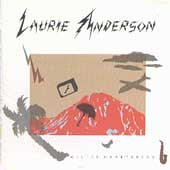 Laurie Anderson (Performance Artist): Mister Heartbreak
