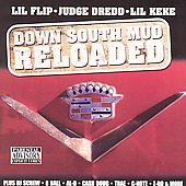 Lil' Flip: Down South Mudd Reloaded [PA]