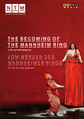 The Becoming of the Mannheim Ring - a documentary detailing the two year production period for the Wagner Anniversary Year 2013 staging (a film by Rudij Bergmann) [2 DVD]
