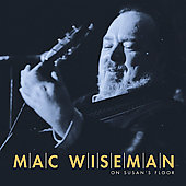 Mac Wiseman: On Susan's Floor