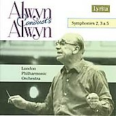 Alwyn Conducts Alwyn - Symphonies 2, 3 & 5 / London PO